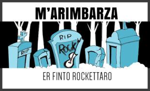 m'arimbarza er finto rockettaro